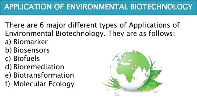 biotechnology applications Furthermore, we will focus on possible biotechnological applications of bacterial  endophytes and present case studies as examples endophytes can promote.