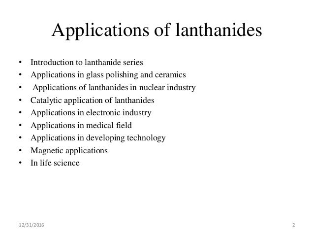 introduction on lanthanides Introduction 1 some definitions and viewpoints 2 occurrence and history of the elements 3 nature of f-electrons 4 electronic properties 5 periodicity in the f-block lanthanides 1 abundance & distribution 2 extraction 3 separation 4 the metals 5 examination of the predominance of the 3+ oxidation state.