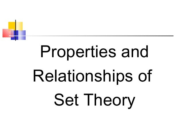 Properties and Relationships of Set Theory