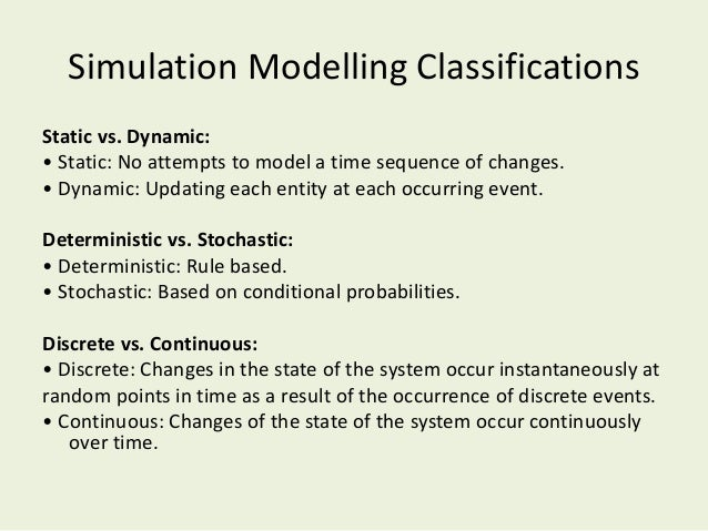 Stochastic Simulation • (Definition)When a system contains certain factors that can be represented by a probability distri...
