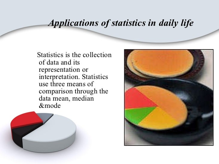 essay on statistics in everyday life There are several things you can do with descriptive statistics these examples show some of conclusions you can make with your data.