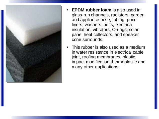 Applications Of Using Epdm Rubber Foam