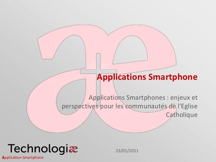 Applications Smartphone                                  Applications Smartphones : enjeux et                         pers...