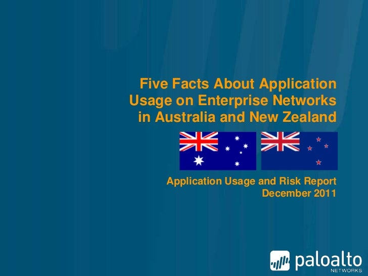 Five Facts About ApplicationUsage on Enterprise Networks in Australia and New Zealand     Application Usage and Risk Repor...