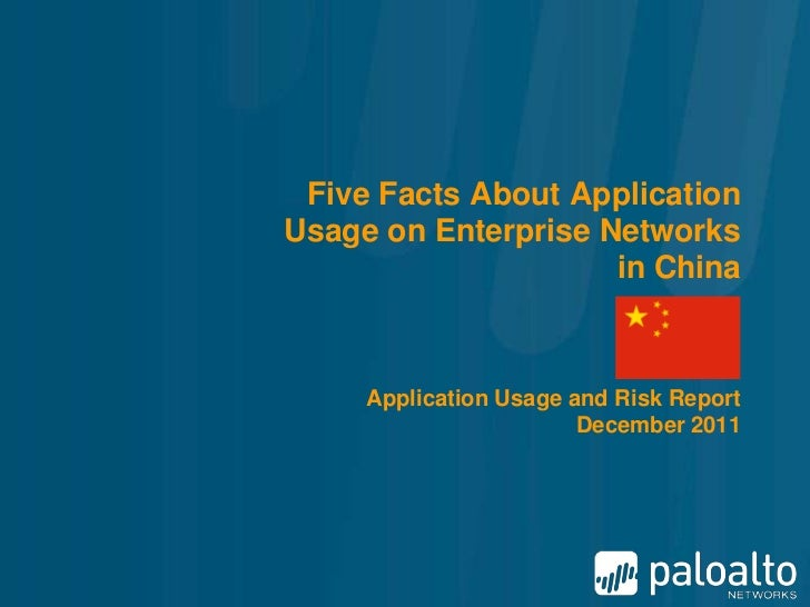 Five Facts About ApplicationUsage on Enterprise Networks                     in China     Application Usage and Risk Repor...