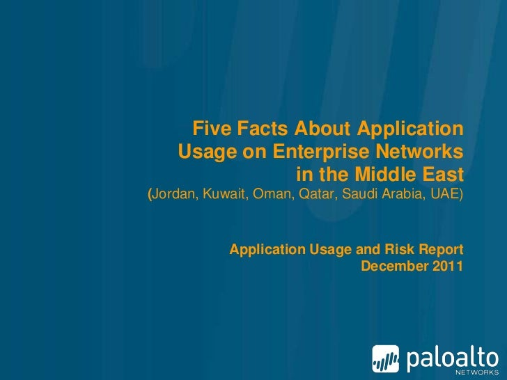 Five Facts About Application    Usage on Enterprise Networks                in the Middle East(Jordan, Kuwait, Oman, Qatar...