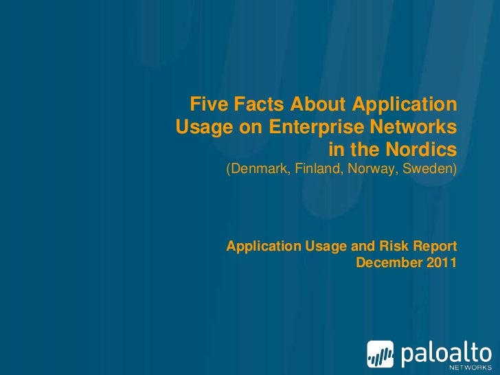 Five Facts About ApplicationUsage on Enterprise Networks               in the Nordics     (Denmark, Finland, Norway, Swede...