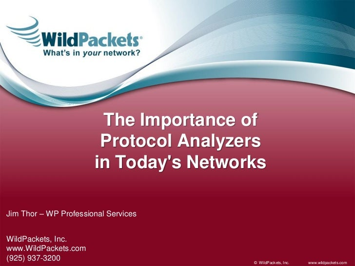 The Importance of                        Protocol Analyzers                       in Todays NetworksJim Thor – WP Professi...