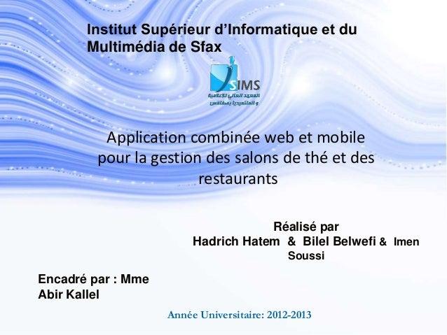 Institut Supérieur d'Informatique et duMultimédia de SfaxApplication combinée web et mobilepour la gestion des salons de t...