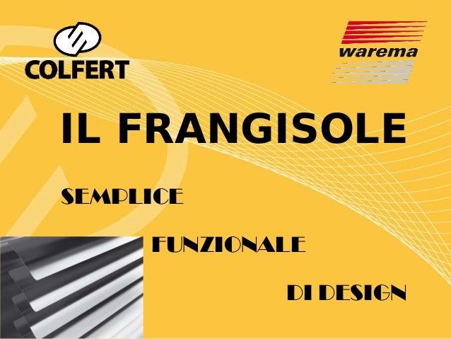 IL FRANGISOLESEMPLICE     FUNZIONALE             DI DESIGN