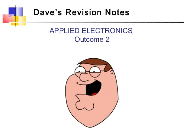 Dave's Revision Notes   APPLIED ELECTRONICS         Outcome 2