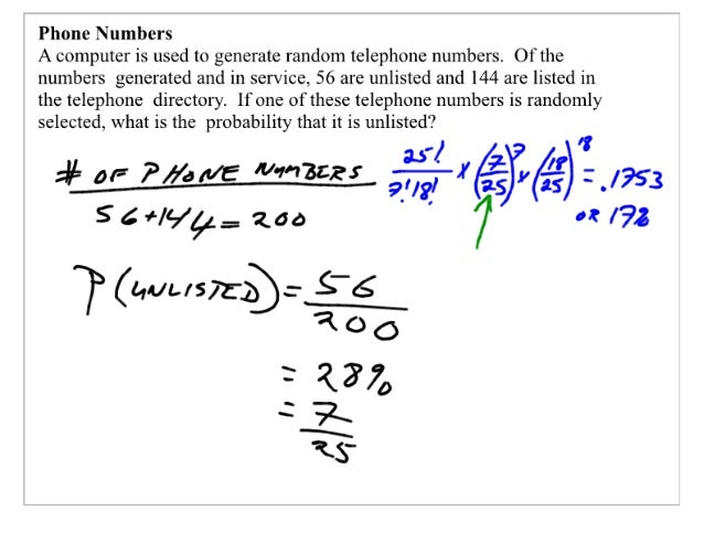 Phone Numbers  A computer is used to generate random telephone numbers.  Of the numbers generated and in service,  56 are ...