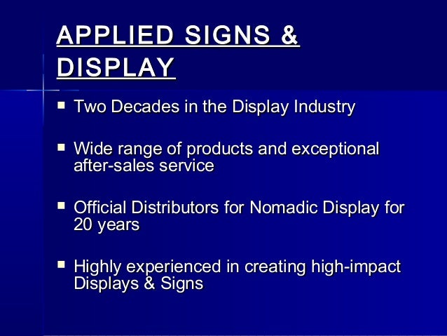 APPLIED SIGNS &APPLIED SIGNS & DISPLAYDISPLAY  Two Decades in the Display IndustryTwo Decades in the Display Industry  W...