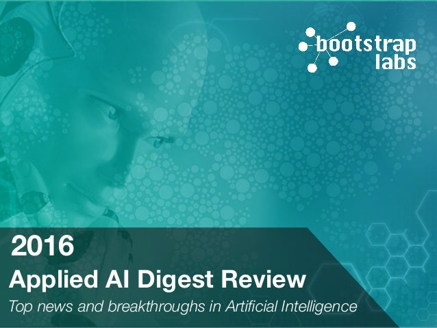 Applied AI Digest Review Top news and breakthroughs in Artificial Intelligence 2016