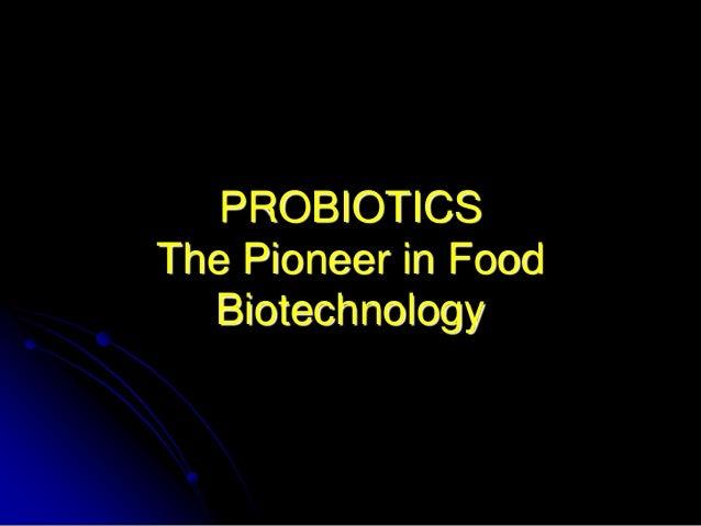 PROBIOTICSThe Pioneer in FoodBiotechnology