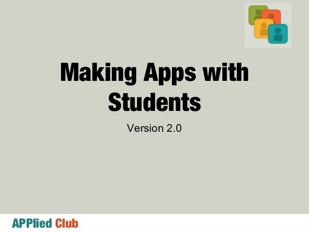 APPlied ClubMaking Apps withStudentsVersion 2.0