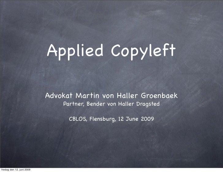 Applied Copyleft                             Advokat Martin von Haller Groenbaek                                Partner, B...