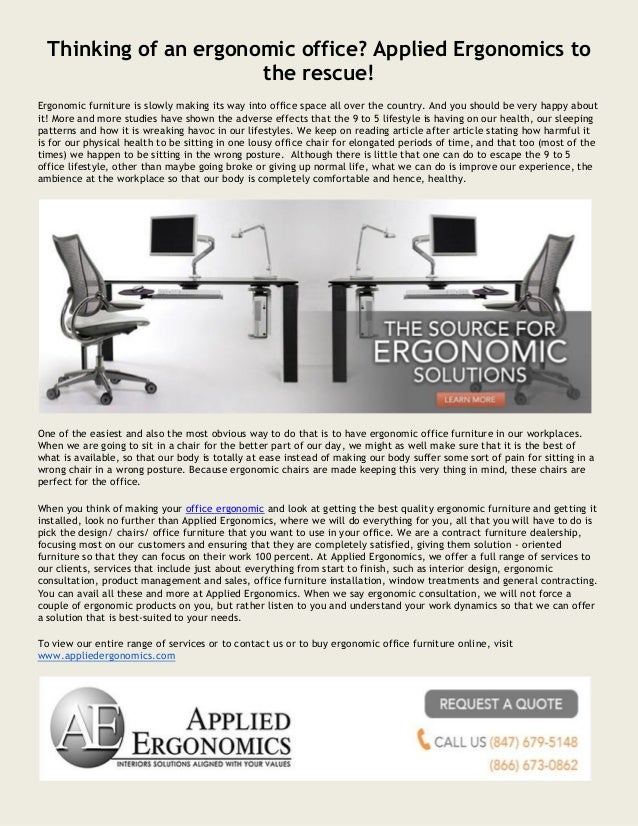 Thinking of an ergonomic office? Applied Ergonomics to the rescue! Ergonomic furniture is slowly making its way into offic...