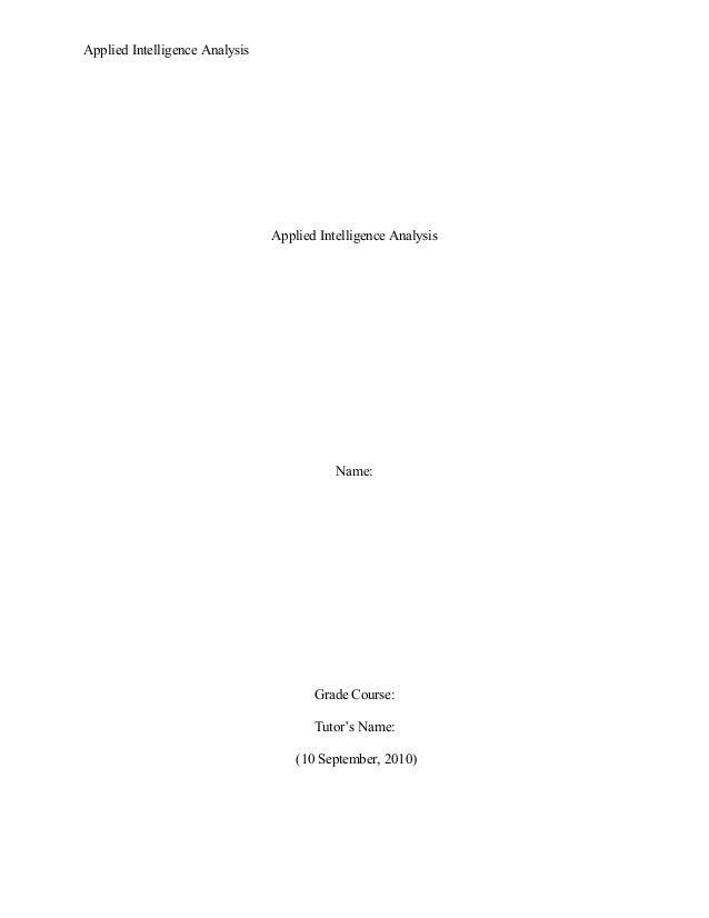 Applied Intelligence Analysis Applied Intelligence Analysis Name: Grade Course: Tutor's Name: (10 September, 2010)