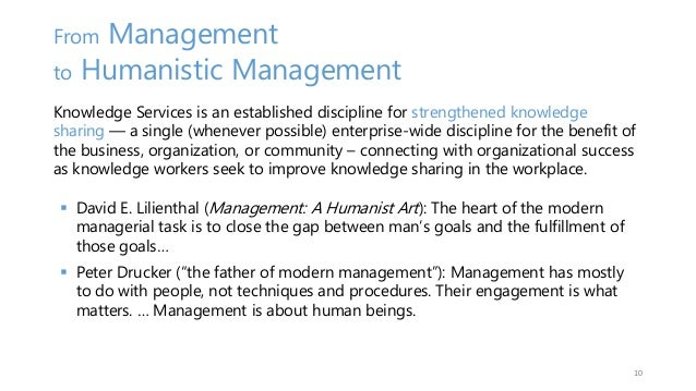 From Management to Humanistic Management Knowledge Services is an established discipline for strengthened knowledge sharin...