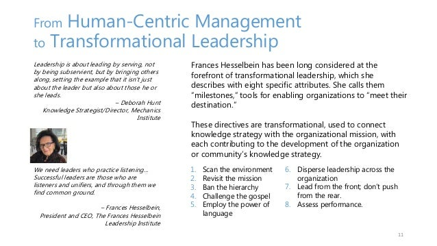 From Human-Centric Management to Transformational Leadership 11 Leadership is about leading by serving, not by being subse...