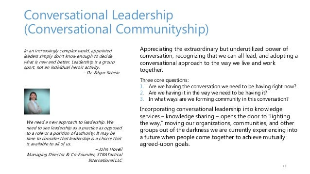 Conversational Leadership (Conversational Communityship) 13 In an increasingly complex world, appointed leaders simply don...