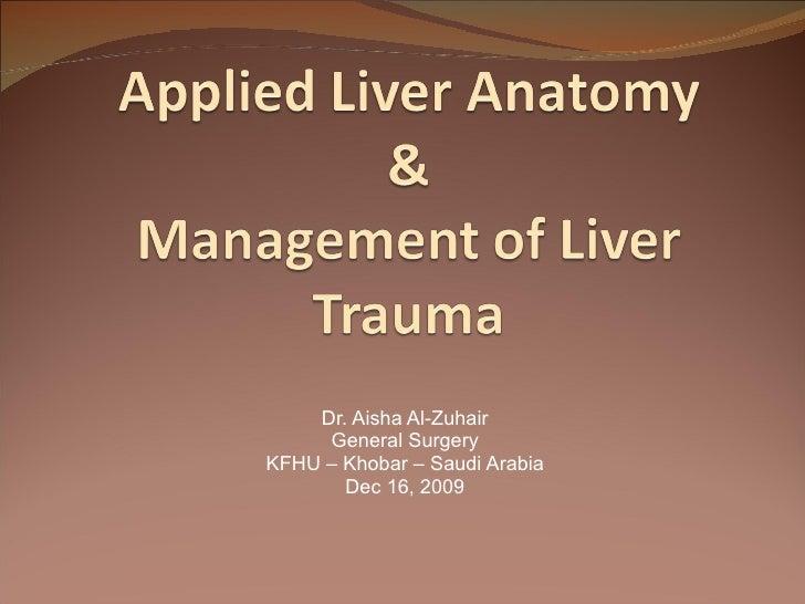 Dr. Aisha Al-Zuhair General Surgery KFHU – Khobar – Saudi Arabia Dec 16, 2009