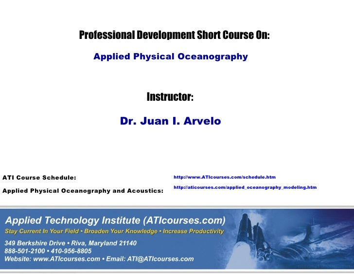 Professional Development Short Course On:                           Applied Physical Oceanography                         ...