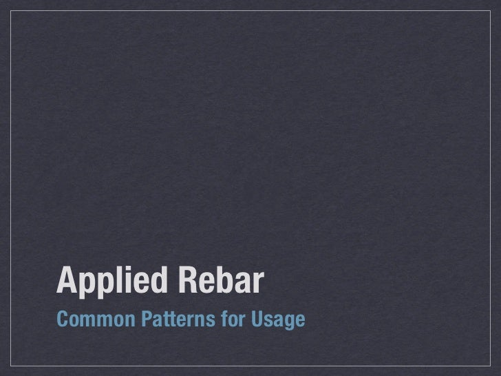 Applied RebarCommon Patterns for Usage