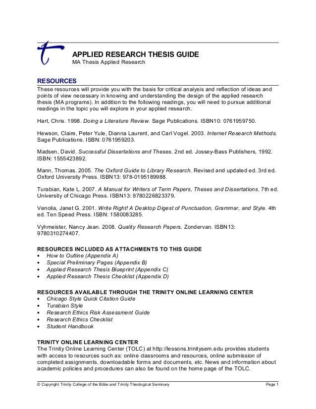APPLIED RESEARCH THESIS GUIDE MA Thesis Applied Research RESOURCES These resources will provide you with the basis for cri...