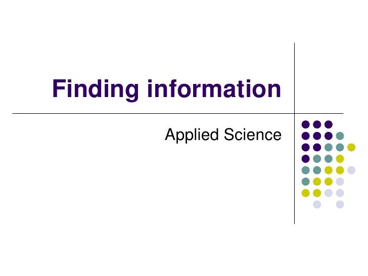 Finding information<br />Applied Science<br />