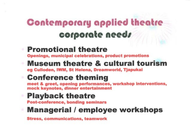 applied theatre The working group was established to raise questions about the ethics of practice  and research in applied and social theatre, and the relationship between.