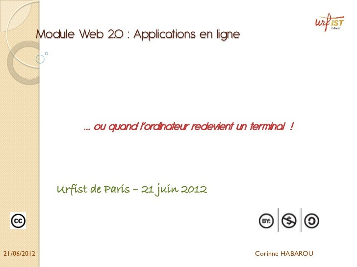 Module Web 2.0 : Applications en ligne                     … ou quand l'ordinateur redevient un terminal !                ...