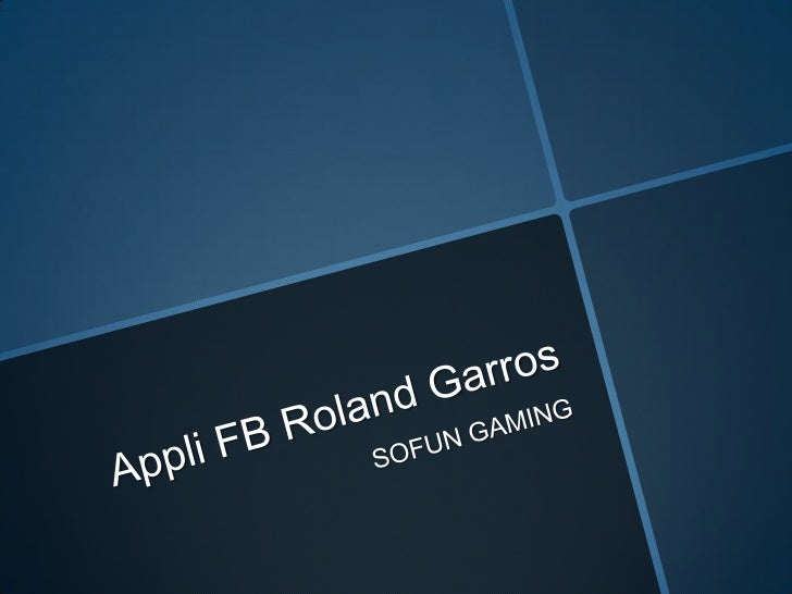 Appli FB Roland Garros<br />SOFUN GAMING<br />
