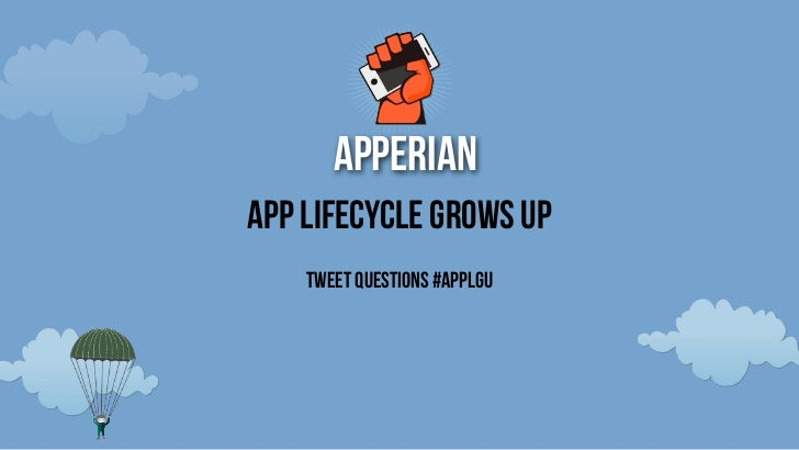 apperianApp Lifecycle Grows up    Tweet questions #AppLGU