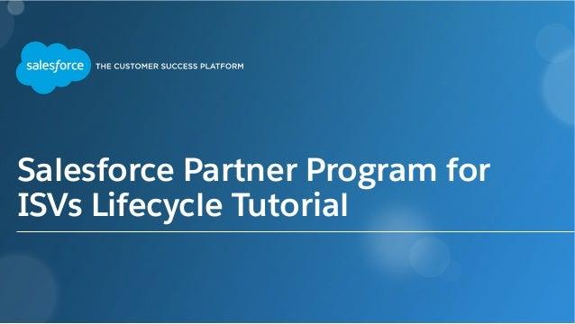 Salesforce Partner Program for ISVs Lifecycle Tutorial