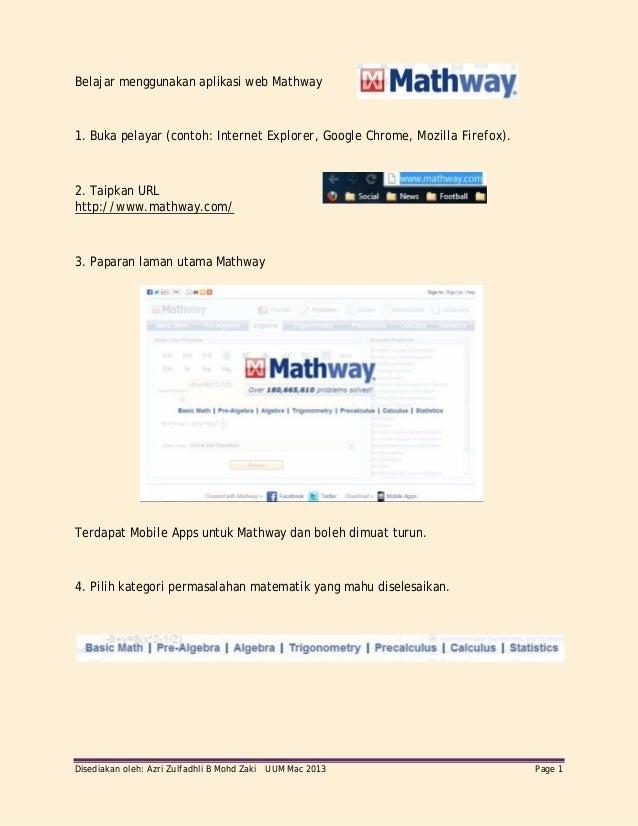 Disediakan oleh: Azri Zulfadhli B Mohd Zaki UUM Mac 2013 Page 1Belajar menggunakan aplikasi web Mathway1. Buka pelayar (co...