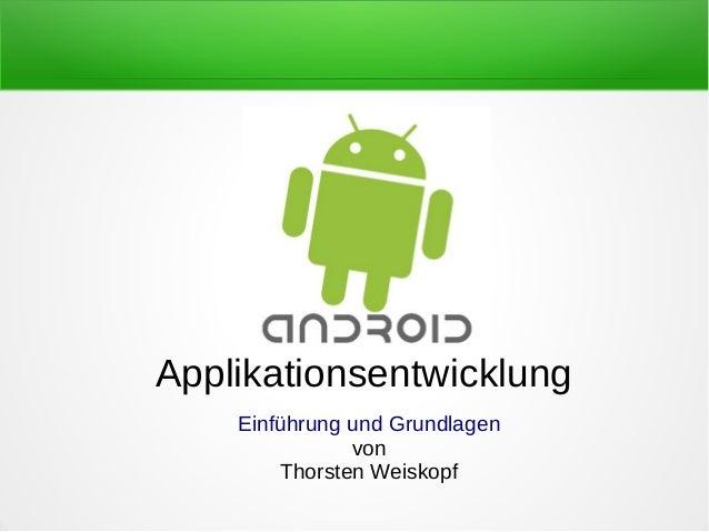 Applikationsentwicklung    Einführung und Grundlagen               von        Thorsten Weiskopf
