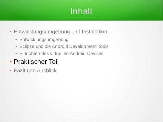 Inhalt●   Entwicklungsumgebung und Installation    ●   Entwicklungsumgebung    ●   Eclipse und die Android Development Too...