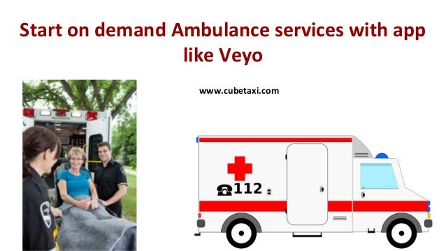 Start on demand Ambulance services with app like Veyo www.cubetaxi.com