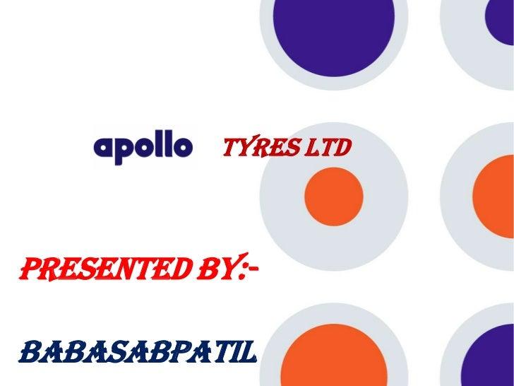 Tyres LtdPresented By:-BABASABPATIL