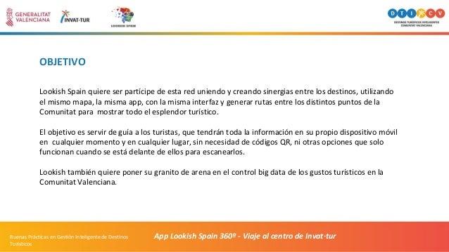 OBJETIVO Lookish Spain quiere ser partícipe de esta red uniendo y creando sinergias entre los destinos, utilizando el mism...