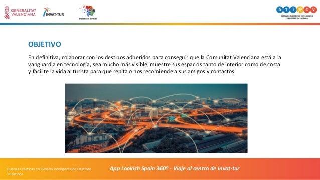 OBJETIVO En definitiva, colaborar con los destinos adheridos para conseguir que la Comunitat Valenciana está a la vanguard...