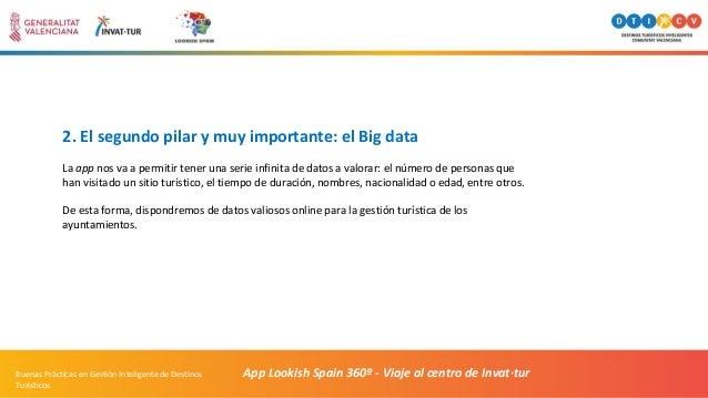 2. El segundo pilar y muy importante: el Big data La app nos va a permitir tener una serie infinita de datos a valorar: el...