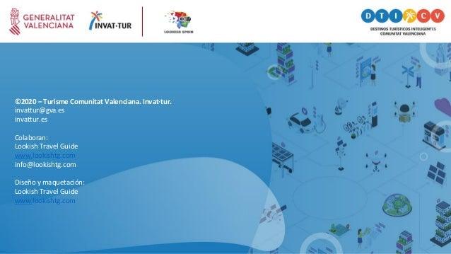 ©2020 – Turisme Comunitat Valenciana. Invat·tur. invattur@gva.es invattur.es Colaboran: Lookish Travel Guide www.lookishtg...