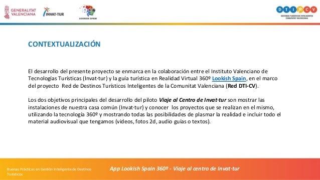 CONTEXTUALIZACIÓN El desarrollo del presente proyecto se enmarca en la colaboración entre el Instituto Valenciano de Tecno...