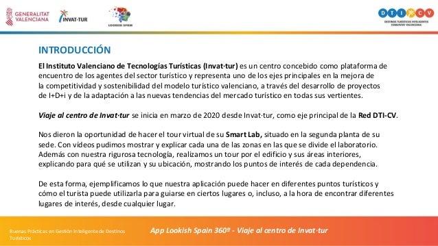 INTRODUCCIÓN El Instituto Valenciano de Tecnologías Turísticas (Invat·tur) es un centro concebido como plataforma de encue...
