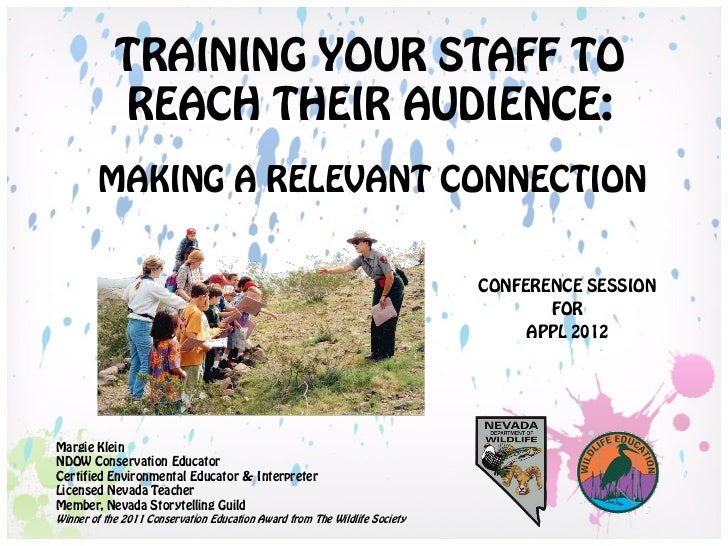 TRAINING YOUR STAFF TO            REACH THEIR AUDIENCE:        MAKING A RELEVANT CONNECTION                               ...