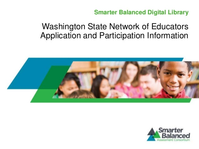 Smarter Balanced Digital LibraryWashington State Network of EducatorsApplication and Participation Information