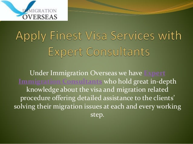 Under Immigration Overseas we have Expert Immigration Consultants who hold great in-depth knowledge about the visa and mig...